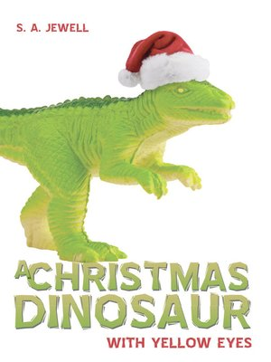 cover image of A Christmas Dinosaur With Yellow Eyes