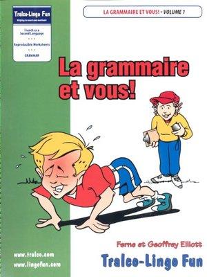 cover image of La grammaire et vous!