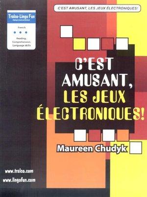 cover image of C'est amusant, les jeux électroniques!