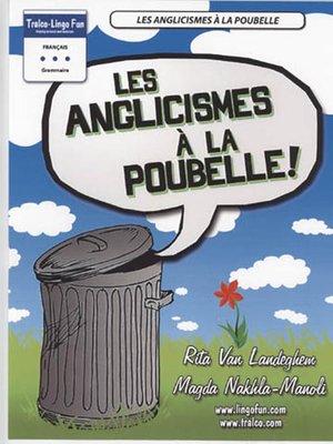 cover image of Les Anglicismes À la Poubelle!