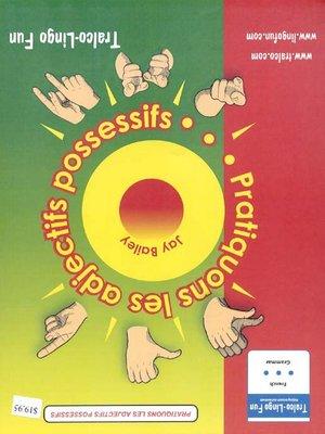 cover image of Pratiquons les adjectifs possessifs