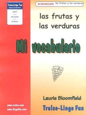 cover image of Las frutas y las verduras
