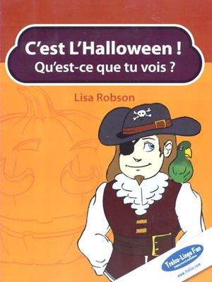cover image of C'est L'Halloween! Qu'est-ce que tu vois?