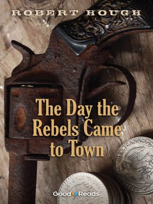 cover image of The Day the Rebels Came to Town