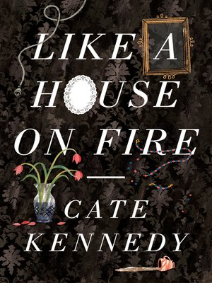 cover image of Like a House on Fire