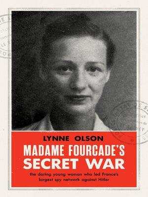 cover image of Madame Fourcade's Secret War
