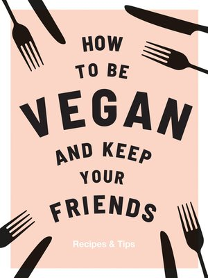 cover image of How to be Vegan and Keep Your Friends