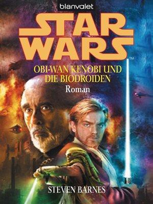 cover image of Star Wars. Obi-Wan Kenobi und die Biodroiden