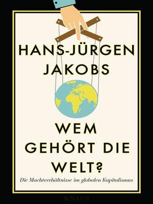 cover image of Wem gehört die Welt?