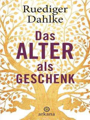 cover image of Das Alter als Geschenk