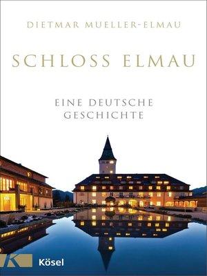 cover image of Schloss Elmau--Eine deutsche Geschichte