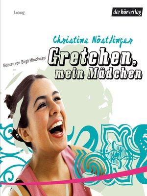 cover image of Gretchen, mein Mädchen