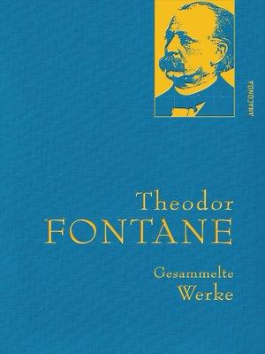 cover image of Theodor Fontane--Gesammelte Werke (Irrungen, Wirrungen; Frau Jenny Treibel; Effi Briest; Die Poggenpuhls; Der Stechlin)