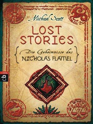 cover image of Die Geheimnisse des Nicholas Flamel - Lost Stories