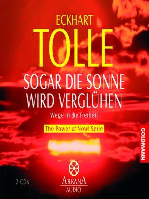 cover image of Sogar die Sonne wird verglühen