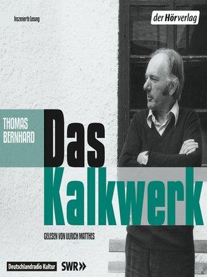 Thomas bernhard overdrive rakuten overdrive ebooks audiobooks cover image of das kalkwerk fandeluxe Choice Image