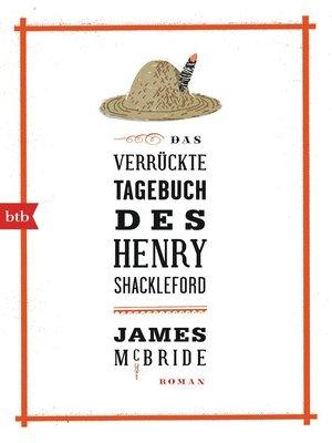 cover image of Das verrückte Tagebuch des Henry Shackleford