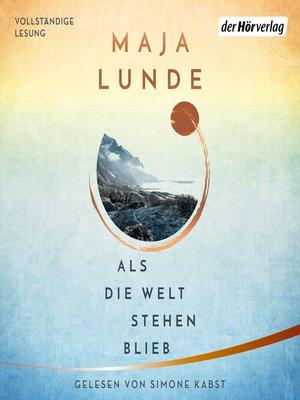 cover image of Als die Welt stehen blieb