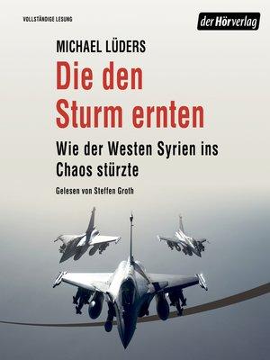 cover image of Die den Sturm ernten