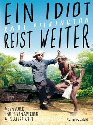 cover image of Ein Idiot reist weiter