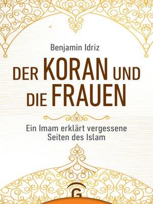 cover image of Der Koran und die Frauen