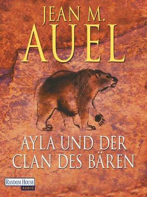 cover image of Ayla und der Clan des Bären