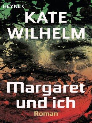 cover image of Margaret und ich