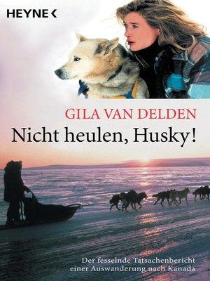 cover image of Nicht heulen, Husky!