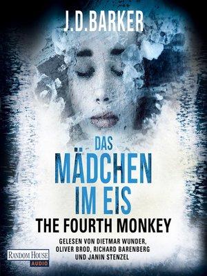 cover image of The Fourth Monkey--Das Mädchen im Eis -