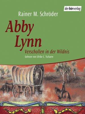 cover image of Abby Lynn. Verschollen in der Wildnis