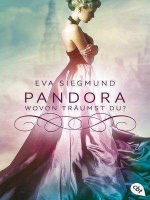 cover image of Pandora--Wovon träumst du?