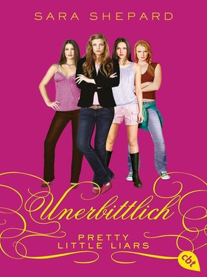 cover image of Pretty Little Liars--Unerbittlich