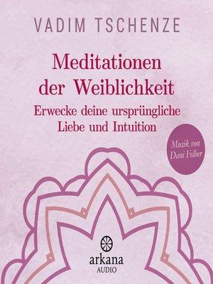 cover image of Meditationen der Weiblichkeit