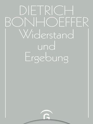 cover image of Widerstand und Ergebung