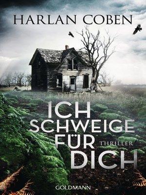 cover image of Ich schweige für dich