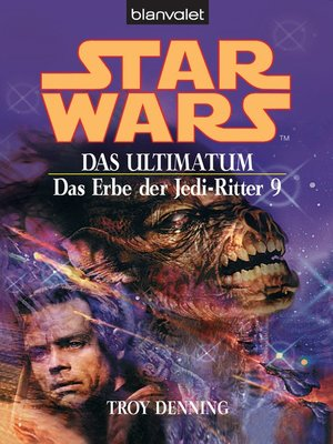 cover image of Star Wars. Das Erbe der Jedi-Ritter 9. Das Ultimatum