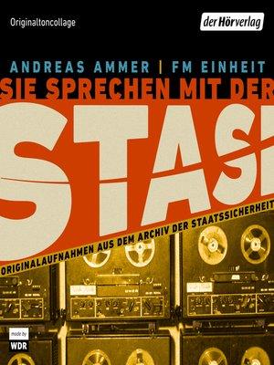 cover image of Sie sprechen mit der Stasi