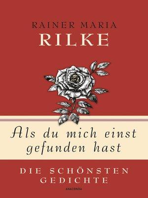 cover image of Als du mich einst gefunden hast--Die schönsten Gedichte