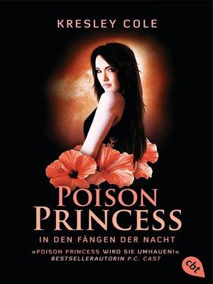 cover image of Poison Princess--In den Fängen der Nacht