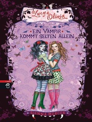 cover image of Lucy & Olivia--Ein Vampir kommt selten allein