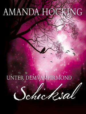 cover image of Unter dem Vampirmond--Schicksal