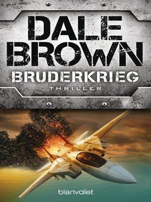 Dale brown overdrive rakuten overdrive ebooks audiobooks and bruderkrieg dale brown author fandeluxe Document