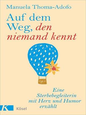 cover image of Auf dem Weg, den niemand kennt