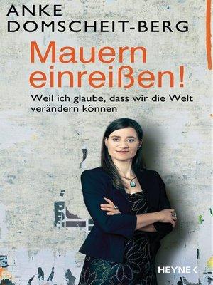 cover image of Mauern einreißen!