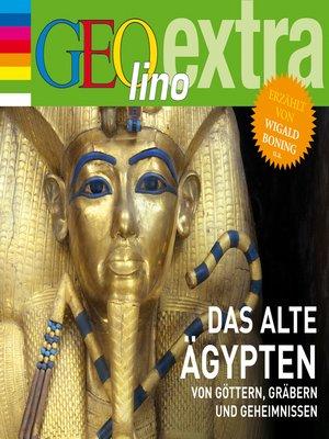 cover image of Das alte Ägypten--Von Göttern, Gräbern und Geheimnissen