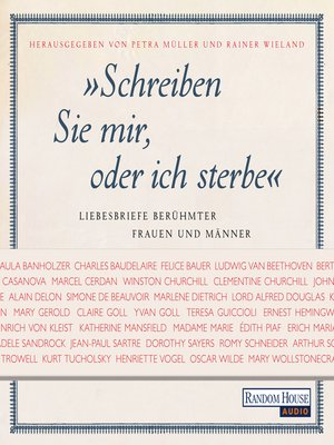 cover image of Schreiben Sie mir, oder ich sterbe. Liebesbriefe berühmter Frauen und Männer