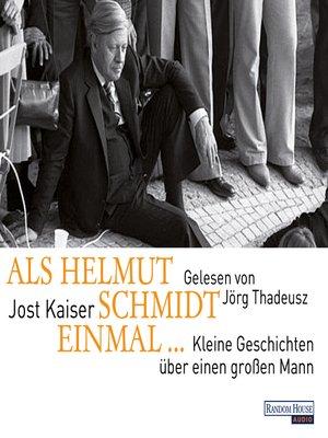 cover image of Als Helmut Schmidt einmal ...