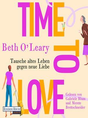 cover image of Time to Love – Tausche altes Leben gegen neue Liebe