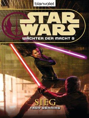 cover image of Star Wars. Wächter der Macht 9. Sieg