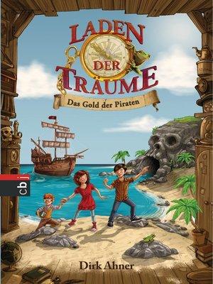 cover image of Laden der Träume--Das Gold der Piraten